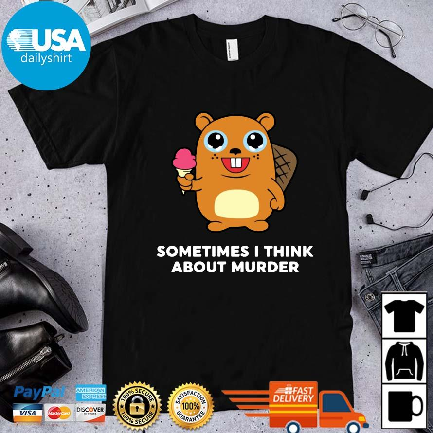 Sometimes I Think About Murder Shirt