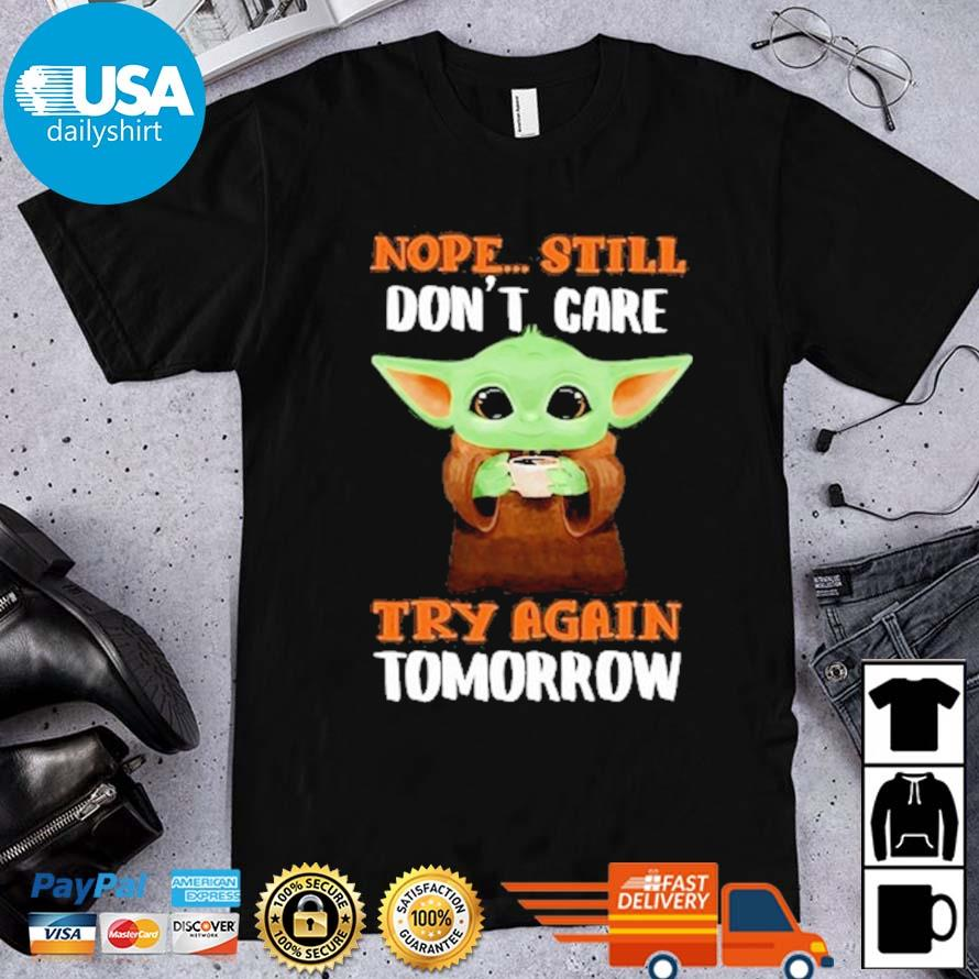 Baby Yoda nope still try again tomorrow shirt