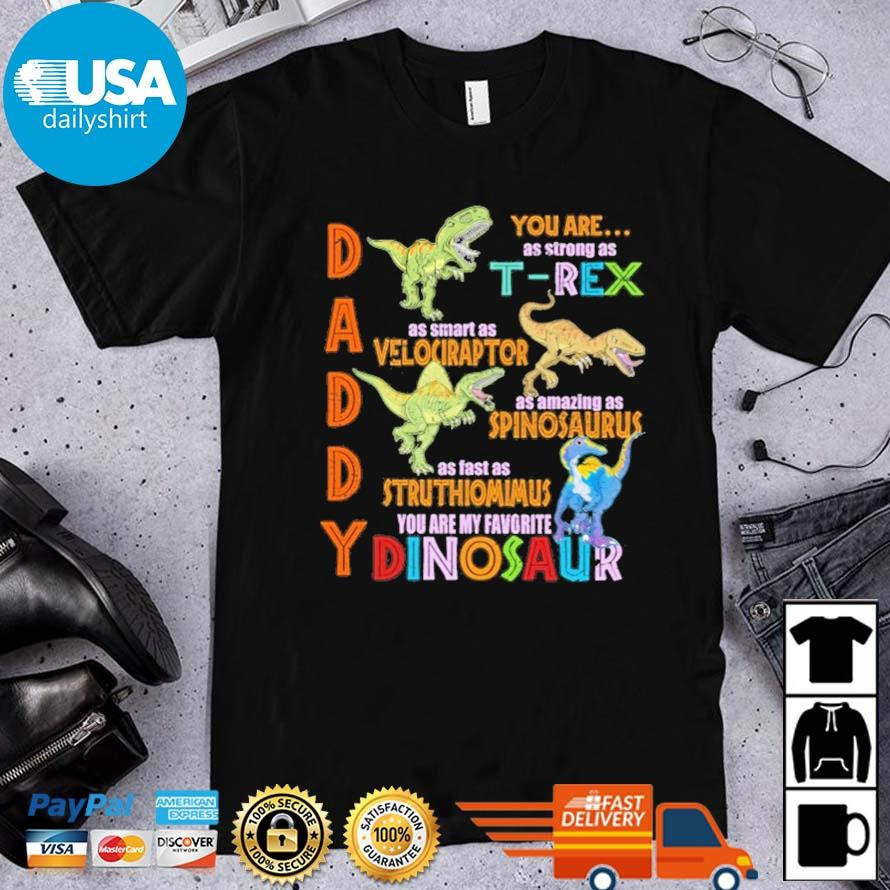 Daddy you are as strong as T-Rex as smart as velociraptor shirt