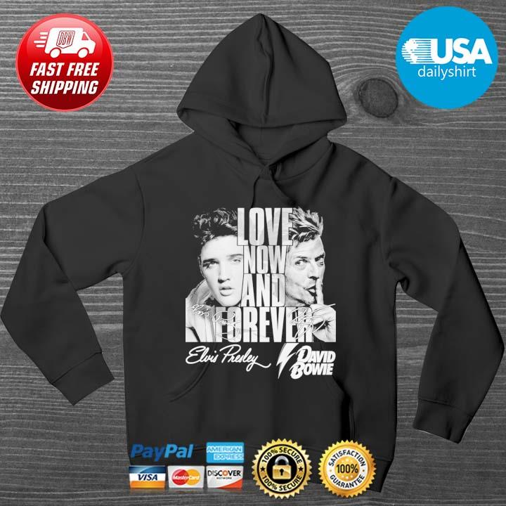 Elvis Presley And David Bowie love now and forever signatures HOODIE DENS