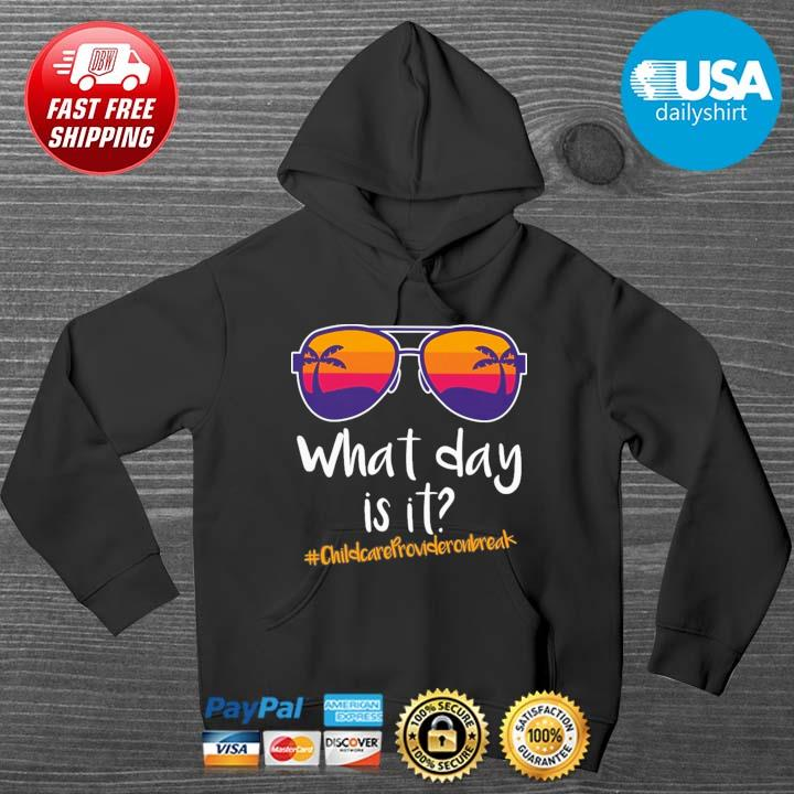 Glasses what day is it #Childcareprovideronbreak HOODIE DENS