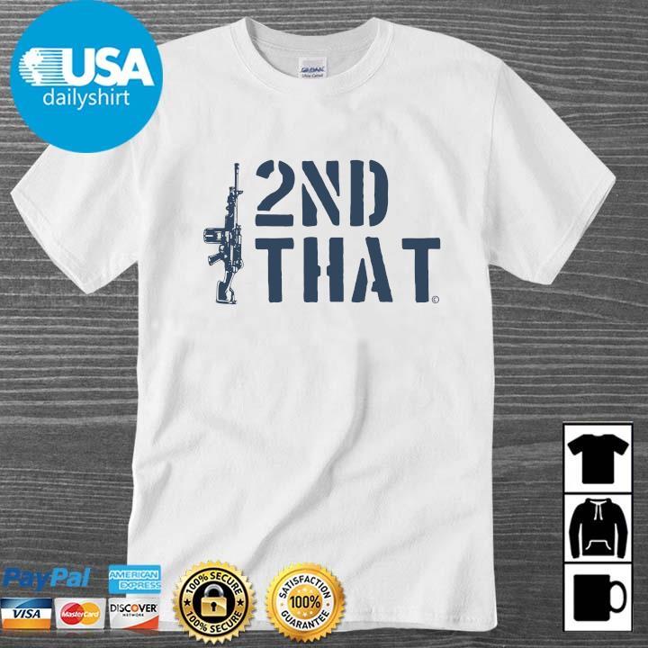 Gun 2nd that shirt