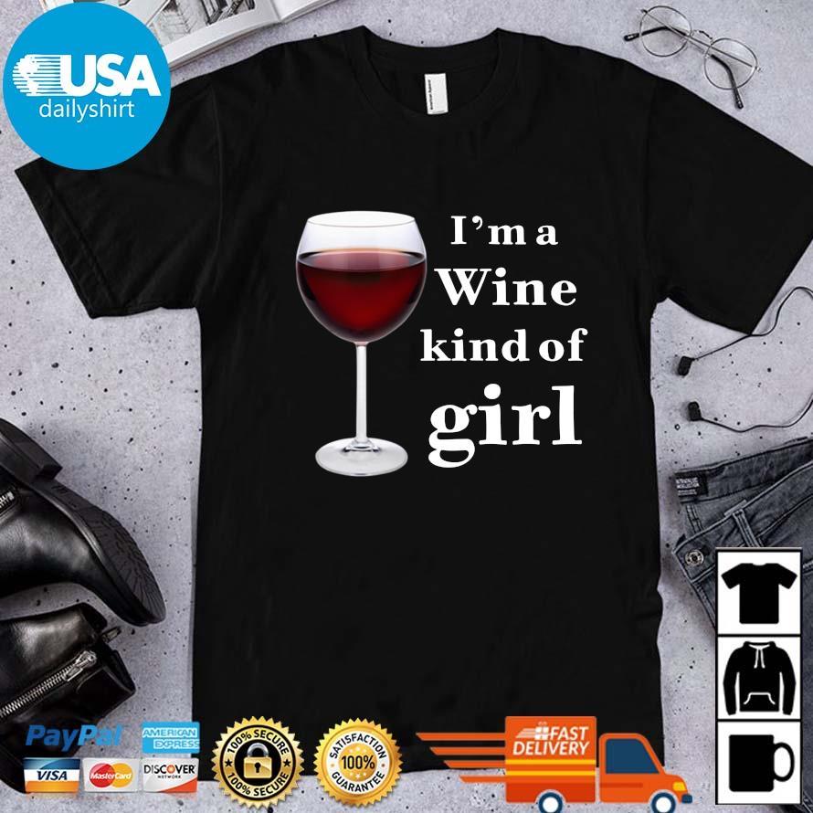 I'm a wine kind of girl shirt