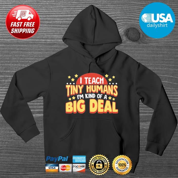 I teacher tiny humans I_m kind of a big deal HOODIE DENS