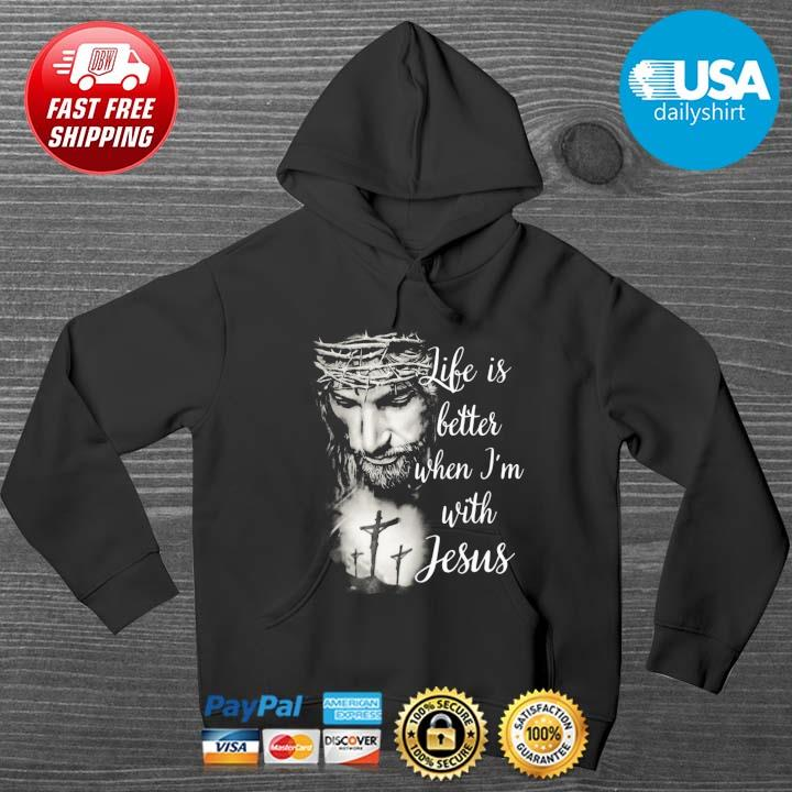 Life is better when I'm with Jesus HOODIE DENS