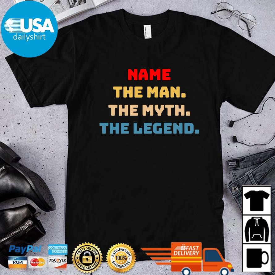 Name the man the myth the legend vintage shirt
