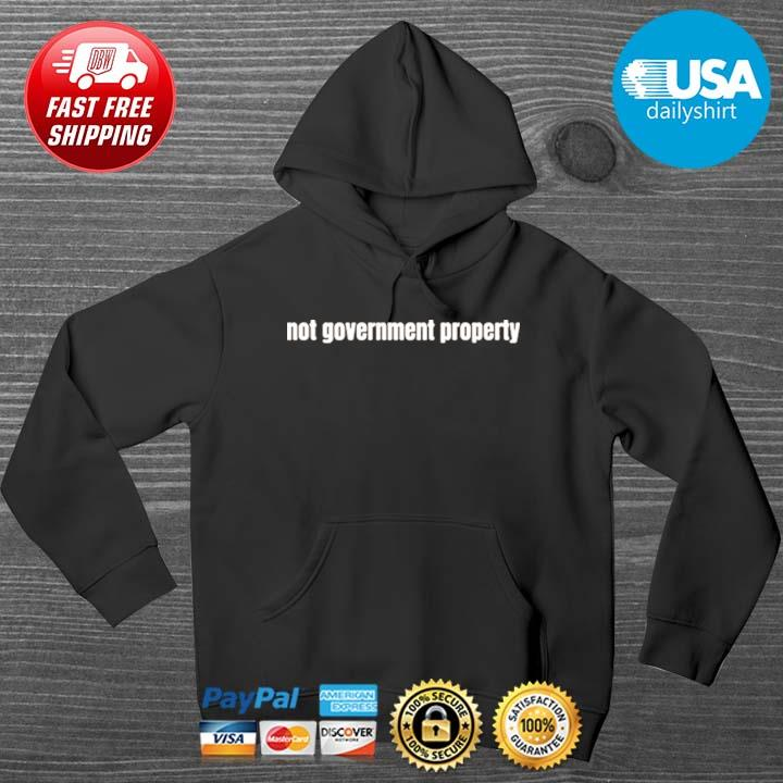 Not government property HOODIE DENS