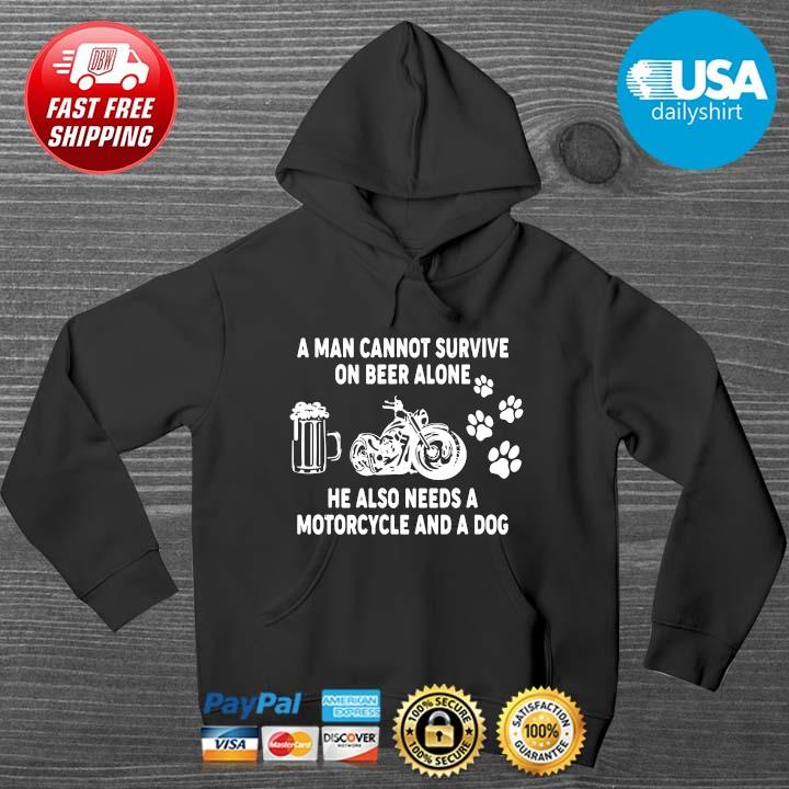 A man cannot survive on beer alone he also needs a motorcycle and a dog HOODIE DENS