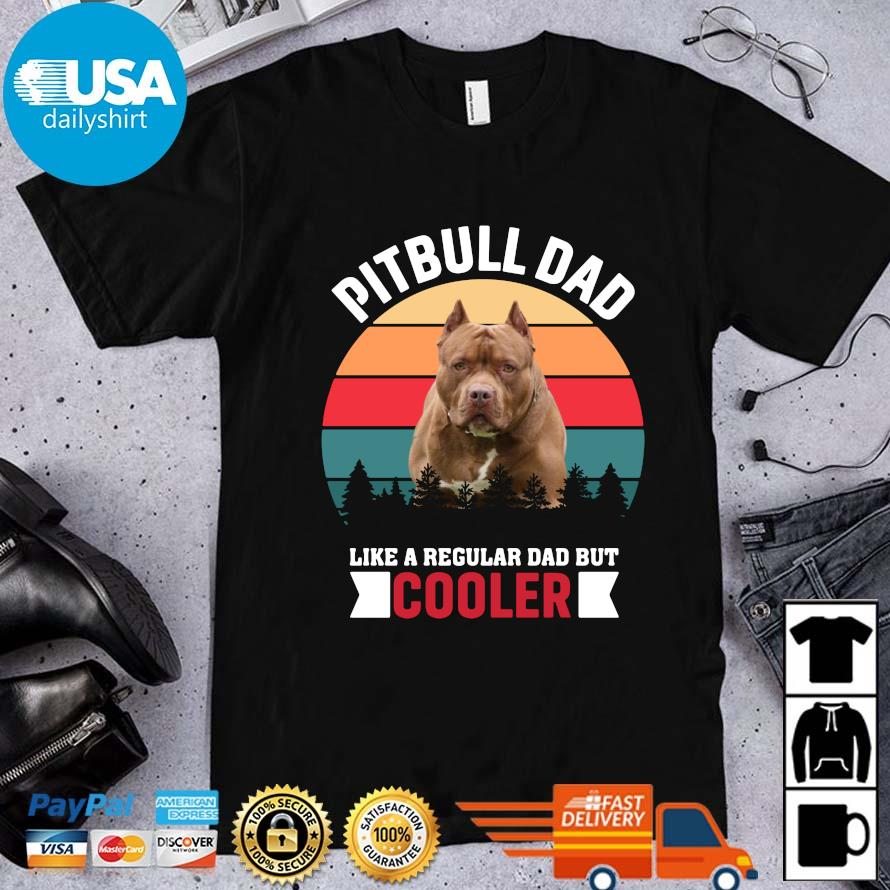 Pitbull dad like a regular dad but cooler vintage shirt