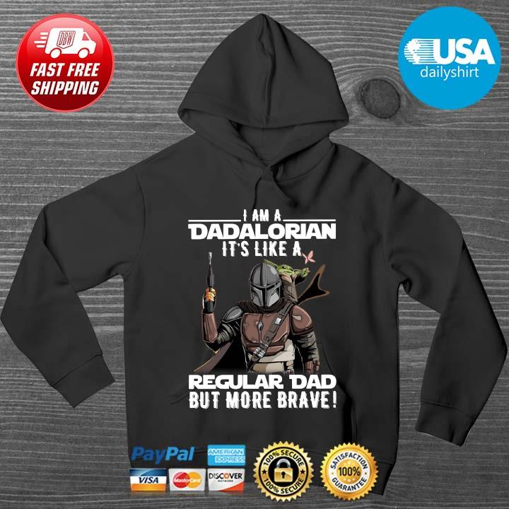 Star Wars I am a Dadalorian it's like a regular dad but more brave HOODIE DENS