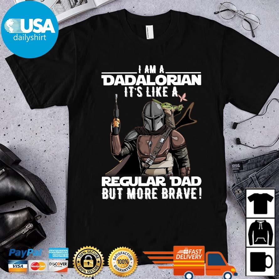 Star Wars I am a Dadalorian it's like a regular dad but more brave shirt
