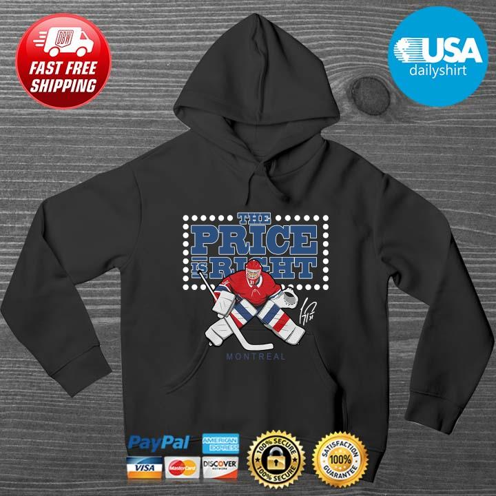 The Price Is Right Montreal Hockey Shirt HOODIE DENS