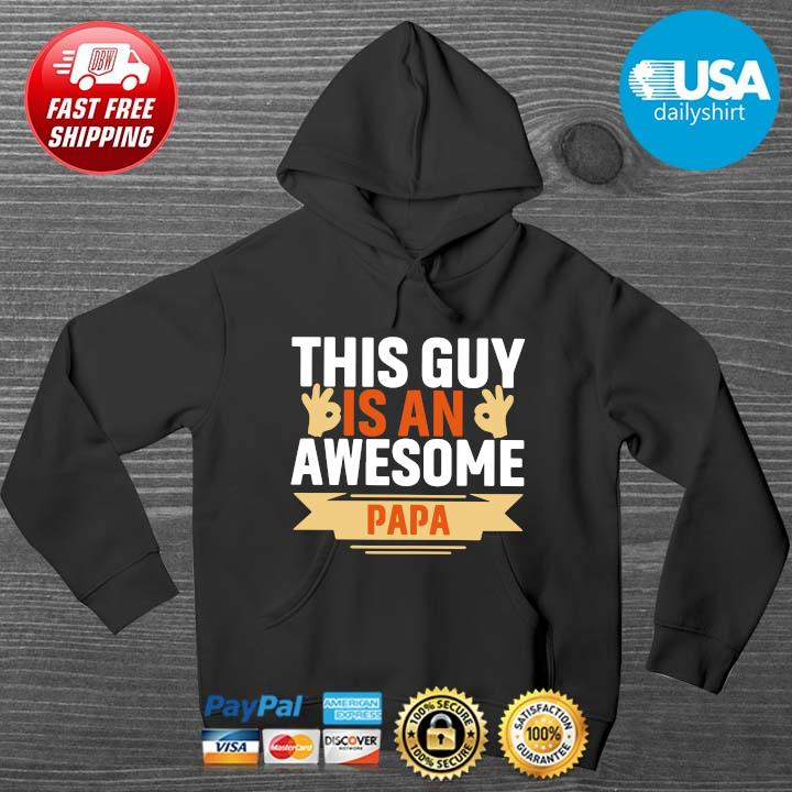 This guy is an awesome papa HOODIE DENS
