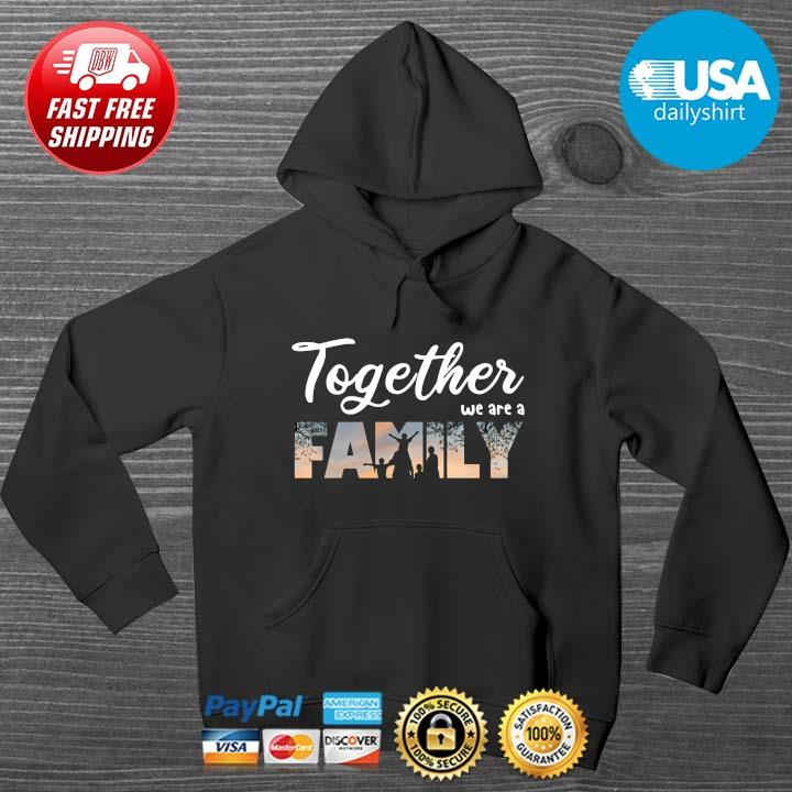 Together we are a family HOODIE DENS