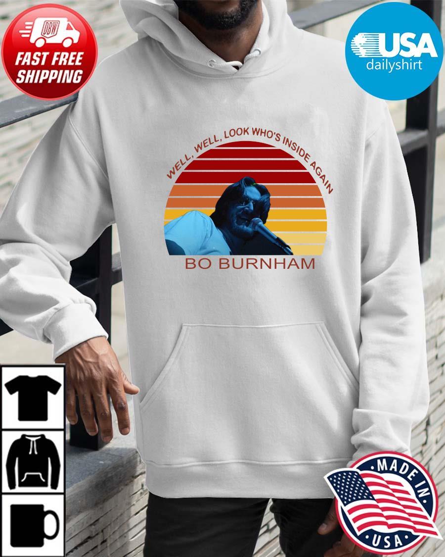 Well Well Look Who's Inside Again Bo Burnham Vintage Shirt Hoodie trangs